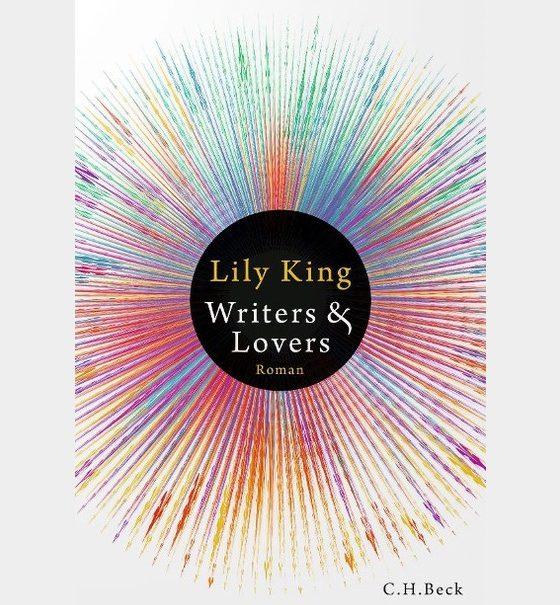 """Der Buchumschlag des im Beitrag besprochenen Buches von Lily King """"Writers and Lovers"""" zeigt einen bunten Strahlenkranz um ein schwarzes, rundes Zentrum."""